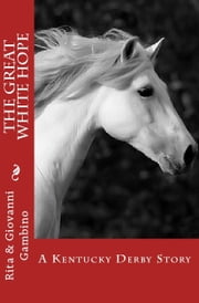 The Great White Hope ebook by Rita & Giovanni Gambino