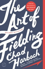 The Art of Fielding - A Novel ebook by Kobo.Web.Store.Products.Fields.ContributorFieldViewModel