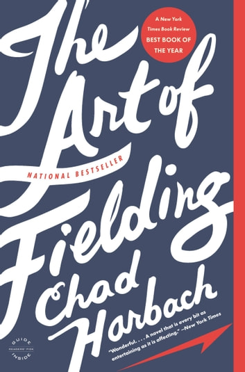 The Art of Fielding - A Novel ebook by Chad Harbach