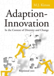 Adaption-Innovation - In the Context of Diversity and Change ebook by M.J. Kirton