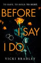 Before I Say I Do - A twisty psychological thriller that will grip you from start to finish ebook by Vicki Bradley