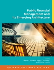 Public Financial Management and Its Emerging Architecture ebook by M. Mr. Cangiano,Teresa Ms. Curristine,Michel Mr. Lazare