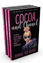 The Chanel Series: Books 1-3 (The Chanel Series Box Set One) - The Chanel Series ebook by Donna Joy Usher