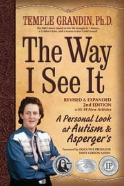 The Way I See It, Revised and Expanded 2nd Edition - A Personal Look at Autism and Asperger's ebook by Temple Grandin