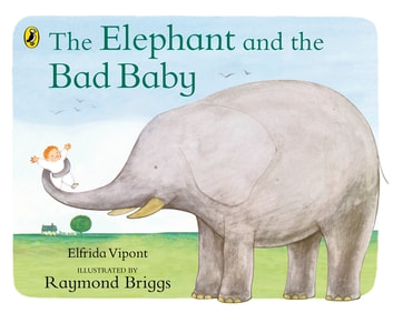 The Elephant and the Bad Baby ebook by Elfrida Vipont,Raymond Briggs