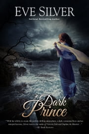 Dark Prince ebook by Eve Silver