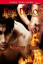 Fire Demon ebook by Stormy Glenn