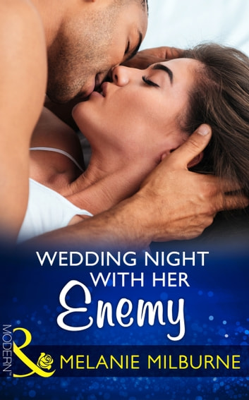 Wedding Night With Her Enemy (Mills & Boon Modern) (Wedlocked!, Book 87) ebook by Melanie Milburne
