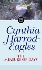 The Measure Of Days ebook by Cynthia Harrod-Eagles