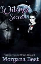 Witches' Secrets ebook by Morgana Best