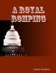 A Royal Romping ebook by Jonah Awodeyi
