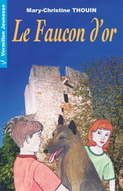 Le faucon d'or ebook by Mary-Christine Thouin