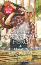 Home on the Ranch: A Montana Hero ebook by Rebecca Winters, Marin Thomas