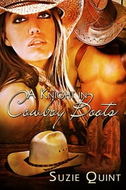 A Knight in Cowboy Boots - A McKnight Romance ebook by Suzie Quint