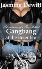 Gangbang at the Biker Bar ebook by Jasmine Dewitt