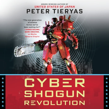 Cyber Shogun Revolution audiobook by Peter Tieryas