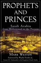 Prophets and Princes ebook by Mark Weston,Wyche Fowler Jr.