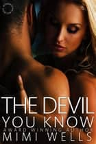 The Devil You Know ebook by Mimi Wells