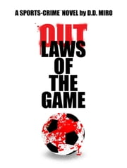 Outlaws Of The Game ebook by D.D. Miro