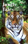 Jungle Tales - The author's thrilling account of his adventures on the trail of legendary Jim Corbett and the man-eaters he shot