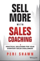 Sell More With Sales Coaching ebook by Peri Shawn