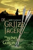 De ruïnes van Gorlan ebook by John Flanagan