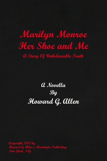 Marilyn Monroe Her Shoe and Me ebook by Howard G. Allen