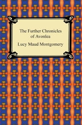 Further Chronicles of Avonlea ebook by Lucy M. Montgomery