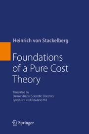 Foundations of a Pure Cost Theory ebook by Heinrich von Stackelberg,Damien Bazin,Lynn Urch,Rowland Hill