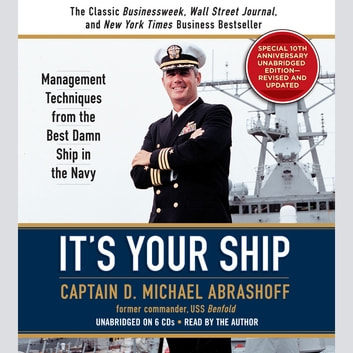It's Your Ship - Management Techniques from the Best Damn Ship in the Navy (revised) audiobook by D. Michael Abrashoff