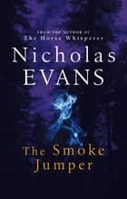 The Smoke Jumper ebook by Nicholas Evans