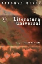 Literatura universal ebook by Alfonso Reyes