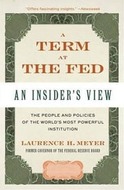 A Term at the Fed ebook by Laurence H. Meyer