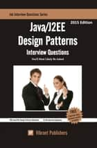JAVA/J2EE Design Patterns Interview Questions You'll Most Likely Be Asked ebook by Vibrant Publishers