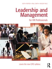 Leadership and Management for HR Professionals ebook by Keith Porter,Paul Smith,Roger Fagg