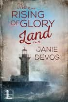 The Rising of Glory Land ebook by Janie DeVos