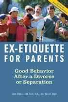 Ex-Etiquette for Parents ebook by Jann Blackstone-Ford,Sharyl Jupe