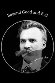 Beyond Good and Evil ebook by Friedrich Nietzsche