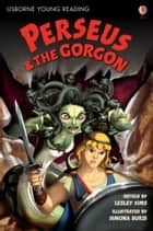 Perseus and the Gorgon: Usborne Young Reading: Series Two ebook by Lesley Sims, Simona Bursi