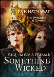 Something Wicked: Requiem For A Dream 1 - Requiem for a Dream ebook by Eve Hathaway