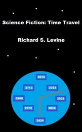 Science Fiction: Time Travel ebook by Richard S. Levine
