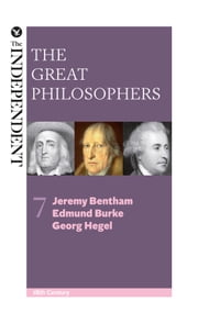 The Great Philosophers: Jeremy Bentham, Edmund Burke and Georg Hegel ebook by Jeremy Stangroom,James Garvey