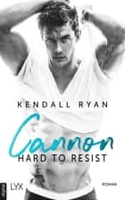 Hard to Resist - Cannon eBook by Kendall Ryan