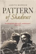 Pattern of Shadows ebook by Judith Barrow
