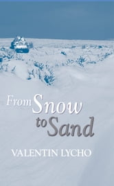 From Snow to Sand ebook by Valentin Lycho