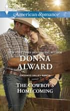 The Cowboy's Homecoming ebook by Donna Alward