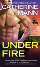 Under Fire ebook by Catherine Mann