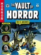 The EC Archives: The Vault of Horror Volume 3 ebook by Al Feldstein