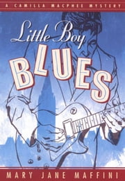 Little Boy Blues - A Camilla MacPhee Mystery ebook by Mary Jane Maffini