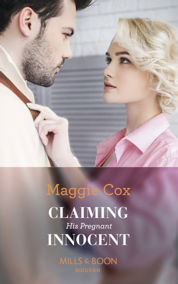 Claiming His Pregnant Innocent (Mills & Boon Modern) 電子書籍 by Maggie Cox